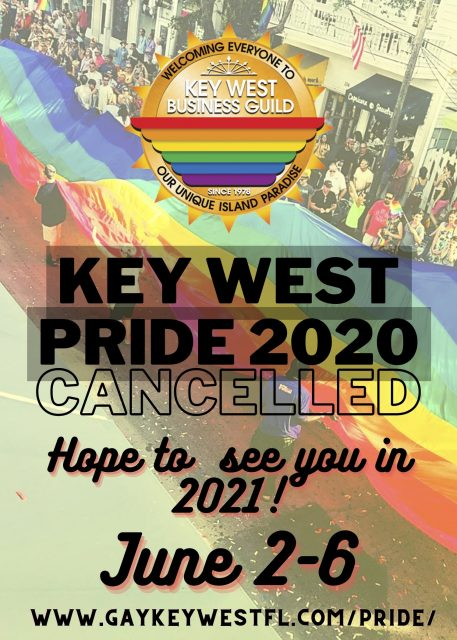 Key West Pride 2020 cancelled. Hope to see you in 2021!